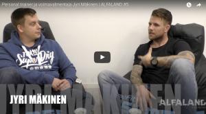 Personal trainer ja voimavalmentaja Jyri Mäkinen | ALFALAND #5