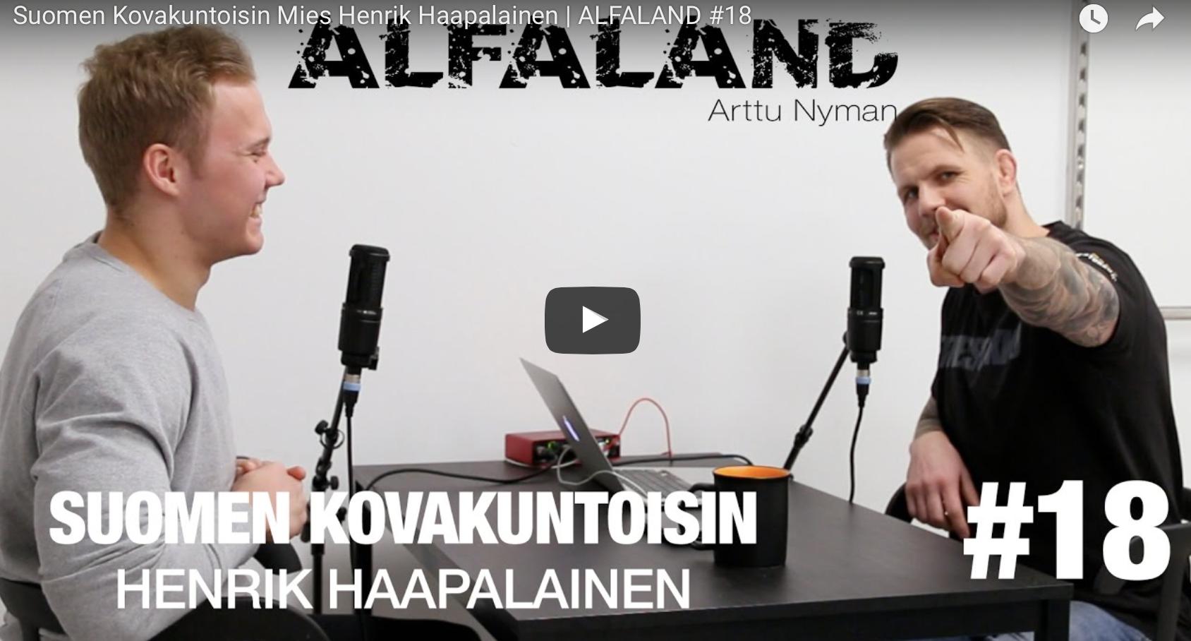 Suomen Kovakuntoisin Mies Henrik Haapalainen | ALFALAND #18