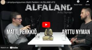 Read more about the article Lämpöpumppumies Matti Perkkiö   ALFALAND #73