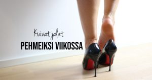Kuivat jalat pehmeiksi viikossa