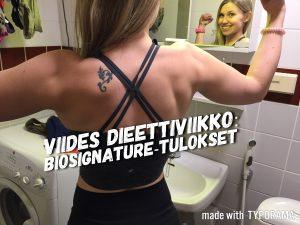 Viides dieettiviikko – biosignature ja bikinit