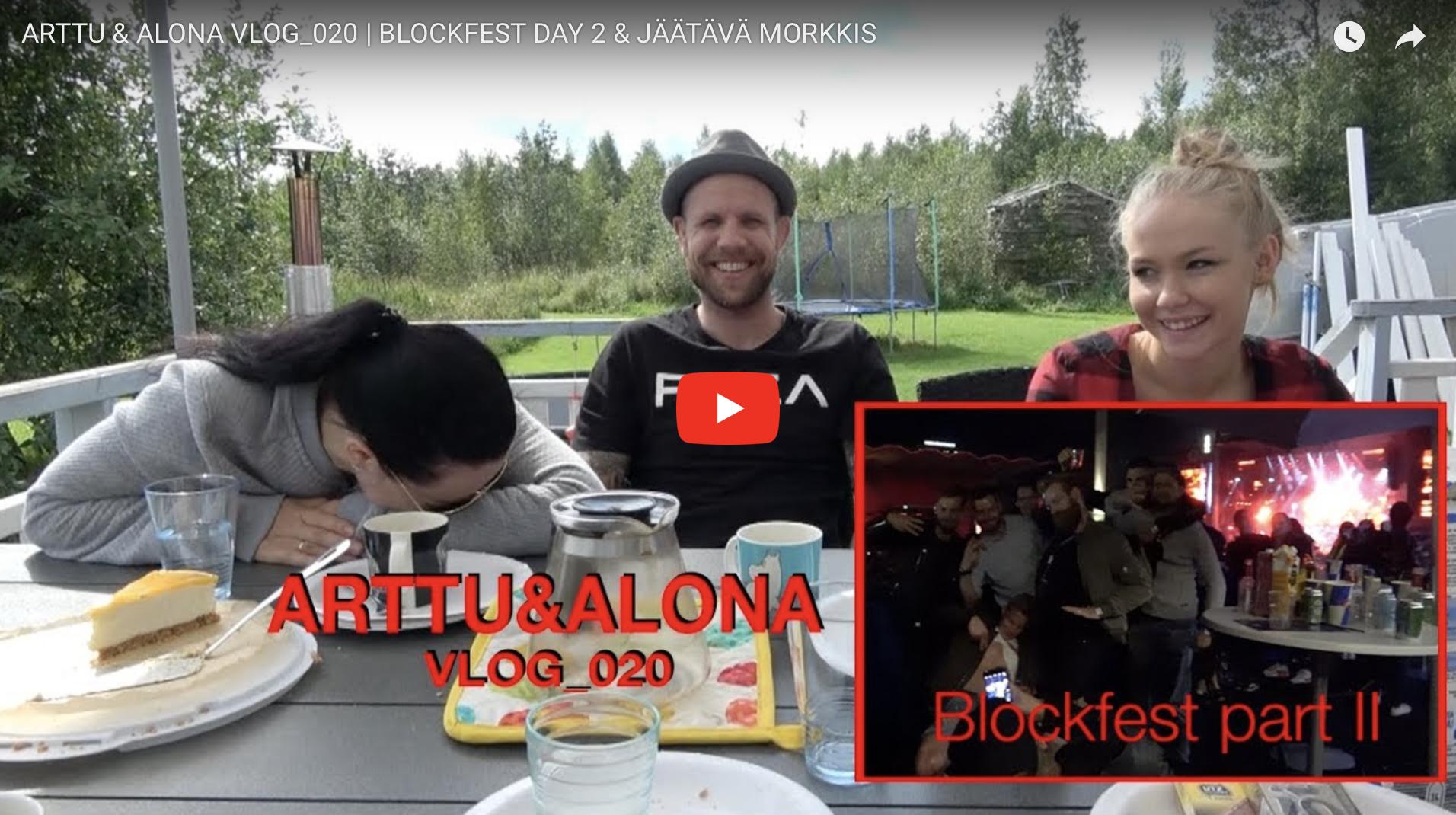 ARTTU & ALONA VLOG_020 | BLOCKFEST DAY 2 JA JÄÄTÄVÄ MORKKIS