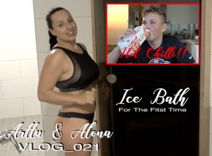 ARTTU & ALONA VLOG_021 | Ice Bath & Hot Chilli