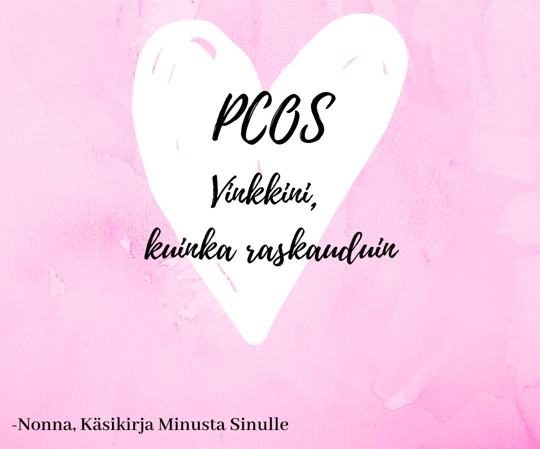 PCOS ja herkkä kehoni – vinkkini miten raskautua