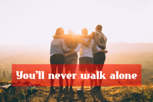 Read more about the article You'll never walk alone