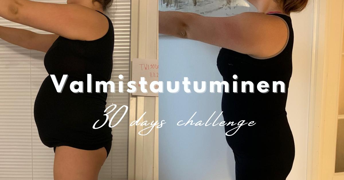 Vinkit 30 days challengeen valmistautumiseen