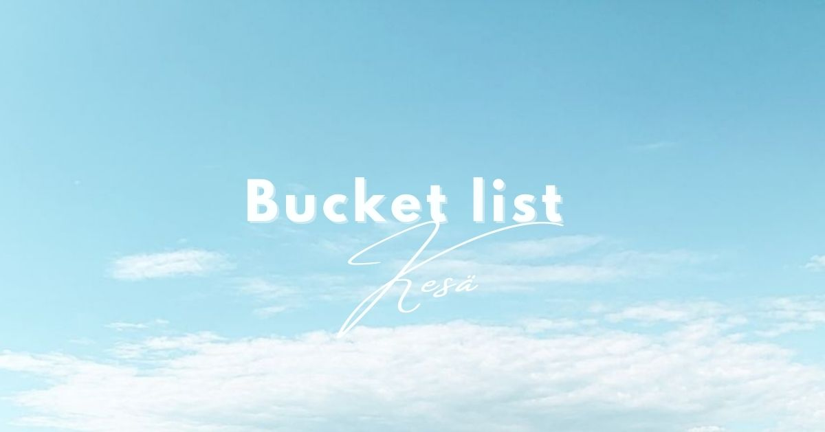 Kesän bucket list