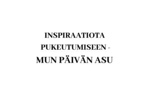 INSPIRAATIOTA PUKEUTUMISEEN