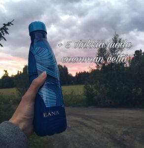 EANA + 5 vinkkiä juoda enemmän vettä